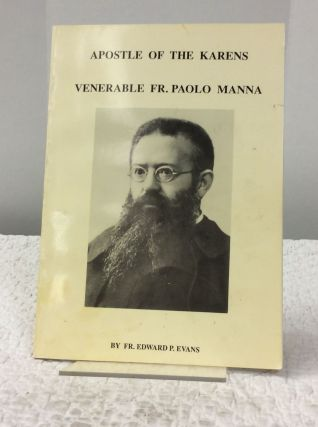 APOSTLE OF THE KARENS: Venerable Fr. Paolo Manna. Edward P. Evans
