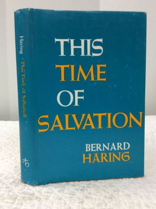 THIS TIME OF SALVATION. Bernard Haring