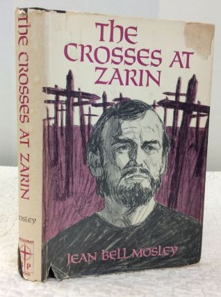THE CROSSES AT ZARIN. Jean Bell Mosley