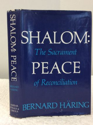 SHALOM: Peace; The Sacrament of Reconciliation. Bernard Haring