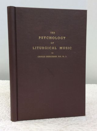 THE PSYCHOLOGY OF LITURGICAL MUSIC. Charles Dreisoerner