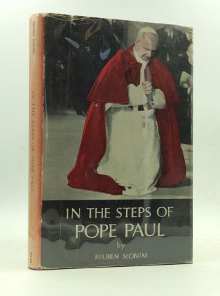 IN THE STEPS OF POPE PAUL: A Rabbi's Impression of the Pope in the Holy Land. Reuben Slonim