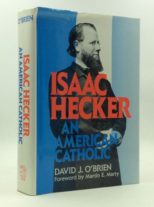 ISAAC HECKER: An American Catholic. David J. O'Brien