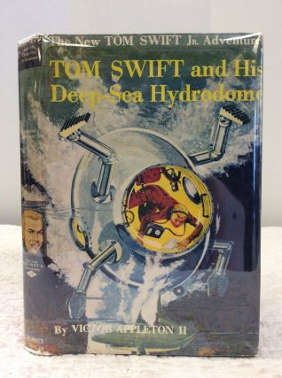 TOM SWIFT AND HIS DEEP-SEA HYDRODOME. Victor Appleton II
