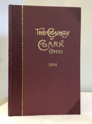 THE COUNTY OF CLARK, OHIO, an Imperial Atlas and Art Folio, Including Chronological Chart,...