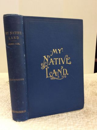 MY NATIVE LAND: The United States; Its Wonders, Its Beauties, and Its People; with Descriptive...