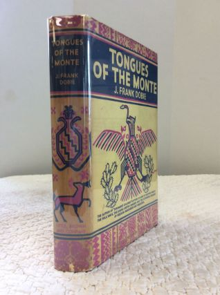 TONGUES OF THE MONTE. J. Frank Dobie