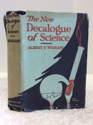 THE NEW DECALOGUE OF SCIENCE. Albert Edward Wiggam