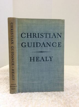 CHRISTIAN GUIDANCE: The Moral Aspects of the Sacraments, Matrimony Excepted. Edwin F. Healy