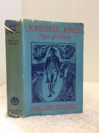 JOHN PAUL JONES: Man of Action. Phillips Russell