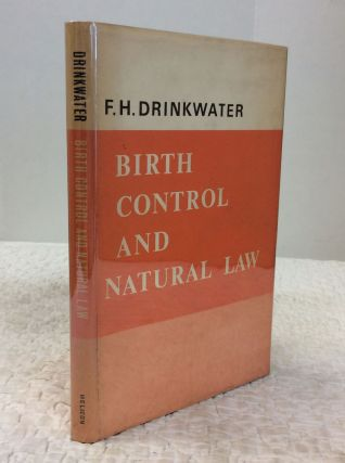 BIRTH CONTROL AND NATURAL LAW. F H. Drinkwater