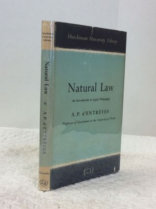 NATURAL LAW: An Introduction to Legal Philosophy. A P. d'Entreves