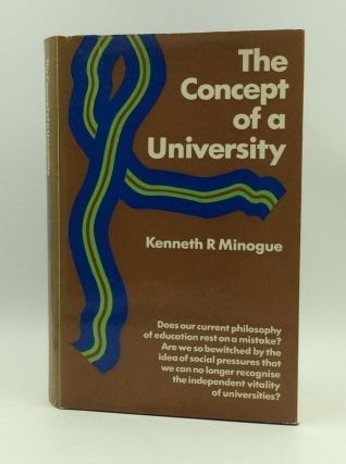 THE CONCEPT OF A UNIVERSITY. Kenneth R. Minogue