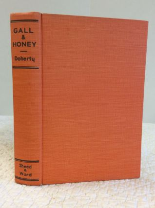GALL AND HONEY: The Story of a Newspaperman. Edward Doherty
