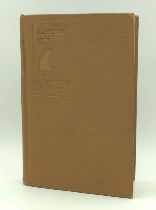 CARRY ON: Letters in War-Time. Coningsby Dawson
