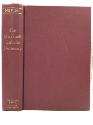 THE MARYKNOLL CATHOLIC DICTIONARY. ed Albert J. Nevins