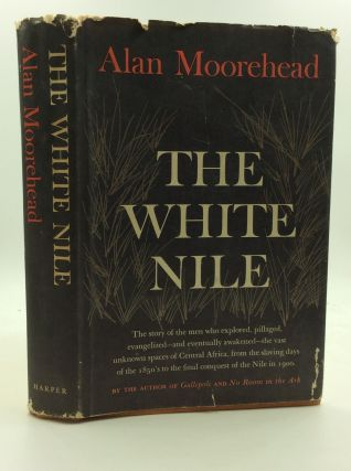 THE WHITE NILE. Alan Moorehead.