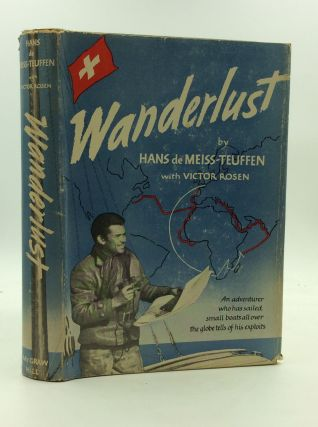 WANDERLUST: An Adventurer Who Has Sailed Small Boats All Over the Globe Tells of His Exploits....