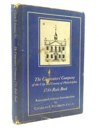 THE RULES OF WORK OF THE CARPENTERS' COMPANY of the City and County of Philadelphia 1786. ed...