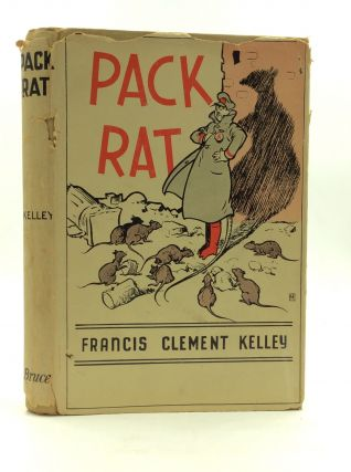 PACK RAT: A Metaphoric Phantasy. Francis Clement Kelley