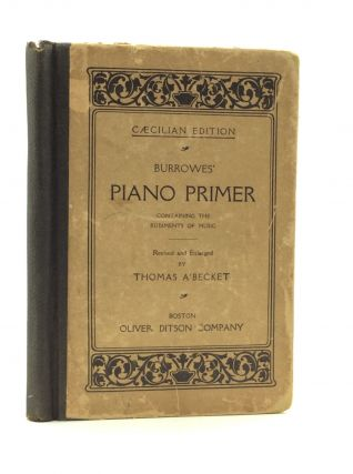 BURROWES' PIANO PRIMER Containing the Rudiments of Music for Private Tuition or Classes. J F....
