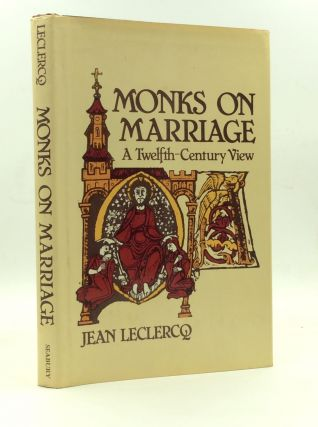 MONKS ON MARRIAGE: A Twelfth-Century View. Jean Leclercq