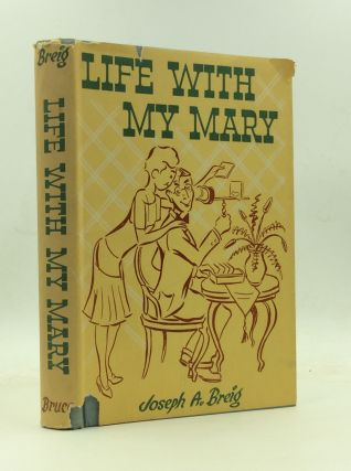 LIFE WITH MY MARY. Joseph A. Breig
