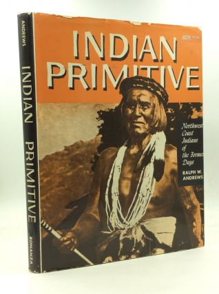 INDIAN PRIMITIVE. Ralph W. Andrews