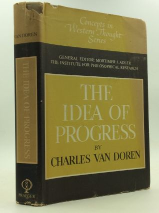 THE IDEA OF PROGRESS. Charles Van Doren