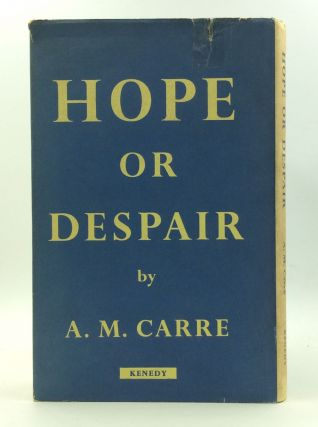 HOPE OR DESPAIR. A M. Carre
