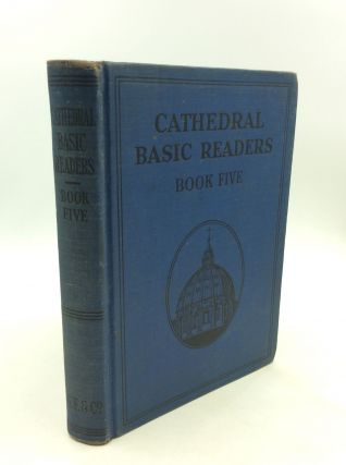 CATHEDRAL BASIC READERS BOOK FIVE. Rev. John A. O'Brien