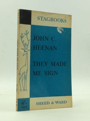THEY MADE ME SIGN. John C. Heenan