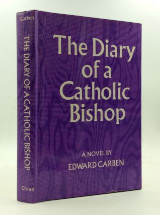 THE DIARY OF A CATHOLIC BISHOP. Edward Carben