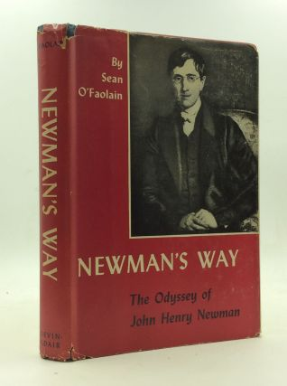 NEWMAN'S WAY: The Odyssey of John Henry Newman. Sean O'Faolain