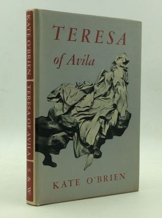 TERESA OF AVILA. Kate O'Brien