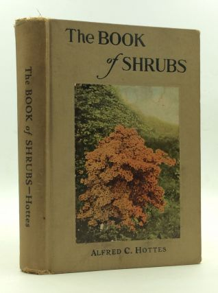 THE BOOK OF SHRUBS. Alfred Carl Hottes