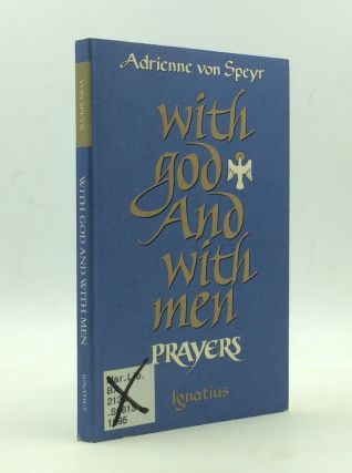 WITH GOD AND WITH MEN: Prayers. Adrienne Von Speyr