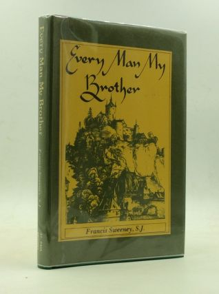 EVERY MAN MY BROTHER. Francis Sweeney