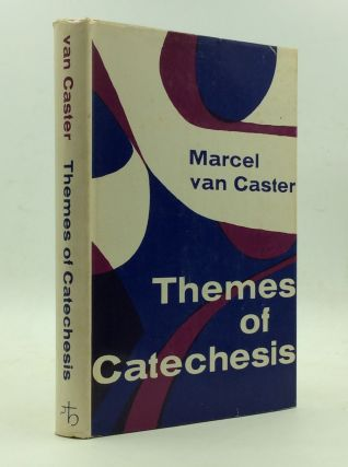 THEMES OF CATECHESIS. Marcel van Caster.