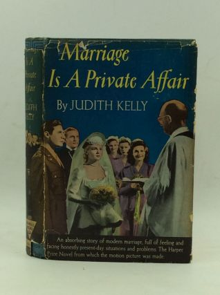 MARRIAGE IS A PRIVATE AFFAIR. Judith Kelly