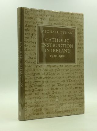 CATHOLIC INSTRUCTION IN IRELAND 1720-1950: The O'Reilly/Donlevy Catechetical Tradition. Michael...