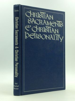 CHRISTIAN SACRAMENTS AND CHRISTIAN PERSONALITY. Bernard J. Cooke