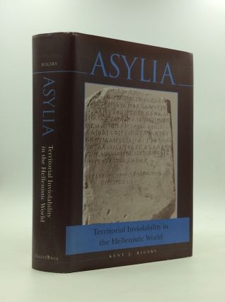 ASYLIA: Territorial Inviolability in the Hellenistic World. Kent J. Rigsby