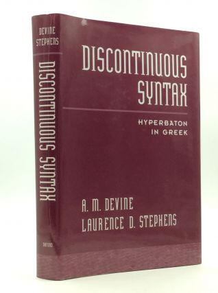 DISCONTINUOUS SYNTAX: Hyperbaton in Greek. A M. Devine, Laurence D. Stephens