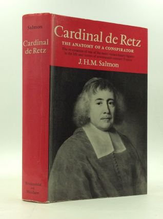 CARDINAL DE RETZ: The Anatomy of a Conspirator. J H. M. Salmon