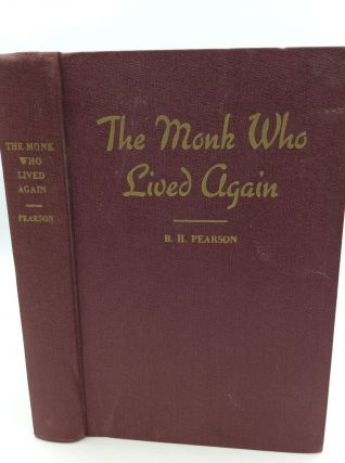 THE MONK WHO LIVED AGAIN: A Tale of South America. B H. Pearson.