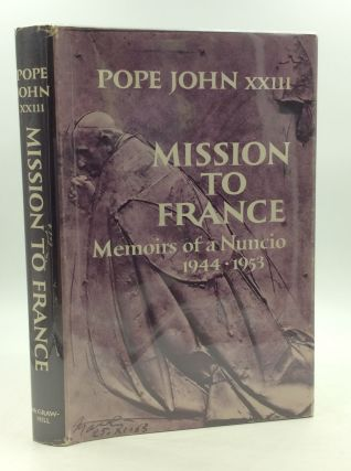 MISSION TO FRANCE 1944-1953. Angelo Giuseppe Roncalli, Pope John XXIII
