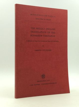 THE MIDDLE ENGLISH TRANSLATION OF THE ROSARIUM THEOLOGIE. ed Christina von Nolcken.