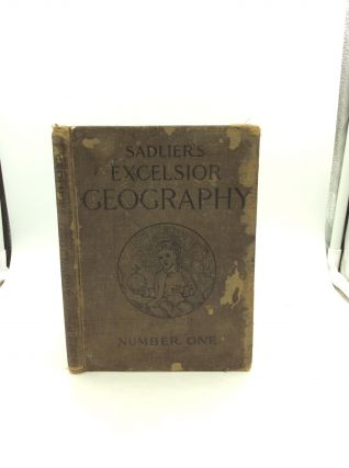 SADLIER'S EXCELSIOR GEOGRAPHY NUMBER ONE. Sadlier Publishing