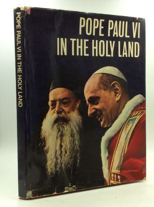 POPE PAUL VI IN THE HOLY LAND. trans Aileen O'Brien